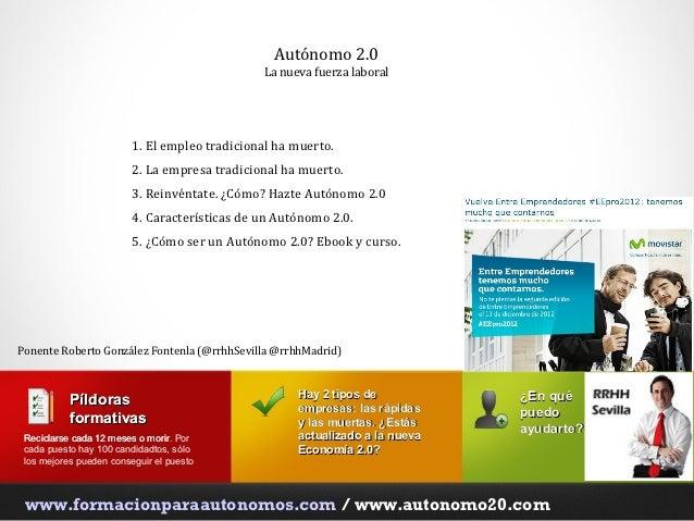 Autónomo 2.0                                               La nueva fuerza laboral                         1. El empleo tr...