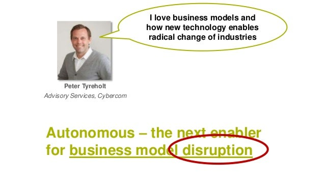 Peter Tyreholt Advisory Services, Cybercom I love business models and how new technology enables radical change of industr...