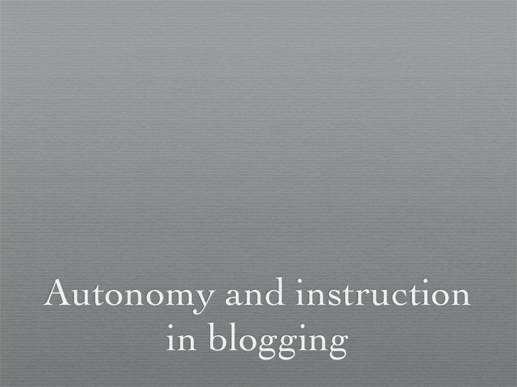 Autonomy and instruction      in blogging