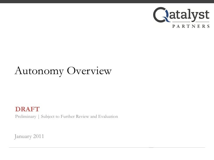 Autonomy OverviewDRAFTPreliminary | Subject to Further Review and EvaluationJanuary 2011