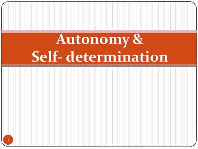 Autonomy & Self- determination 1