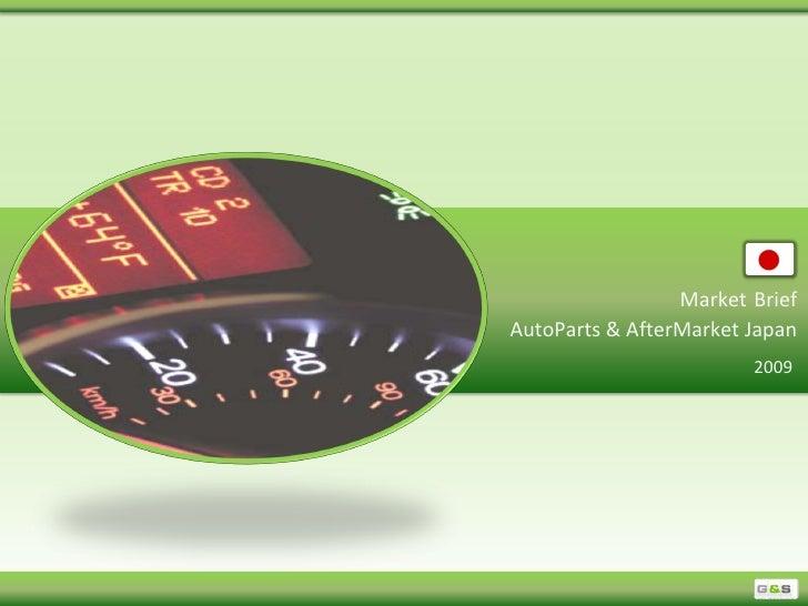 Market Brief AutoParts & AfterMarket Japan                         2009