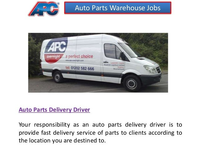6 auto parts warehouse jobs auto parts delivery driver