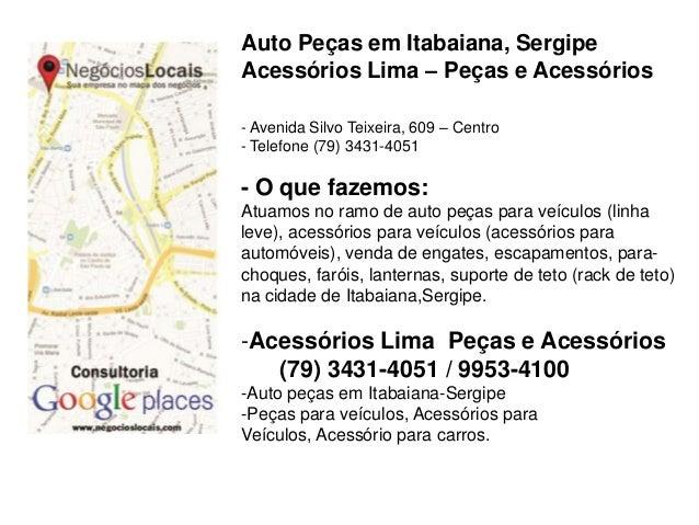 Auto Peças em Itabaiana, Sergipe Acessórios Lima – Peças e Acessórios - Avenida Silvo Teixeira, 609 – Centro - Telefone (7...