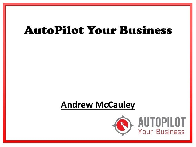 AutoPilot Your Business  Andrew McCauley