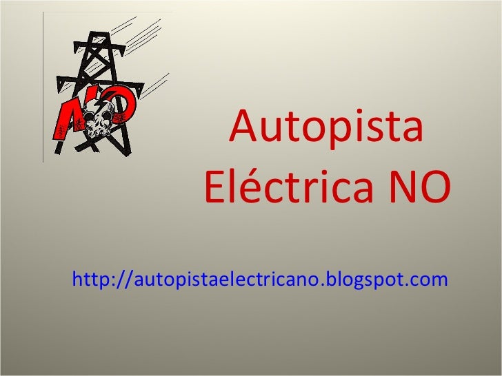 Autopista Eléctrica NO http://autopistaelectricano.blogspot.com