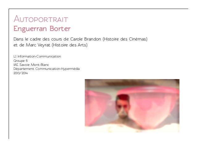 Autoportrait Enguerran Borter Dans le cadre des cours de Carole Brandon (Histoire des Cinémas) et de Marc Veyrat (Histoire...