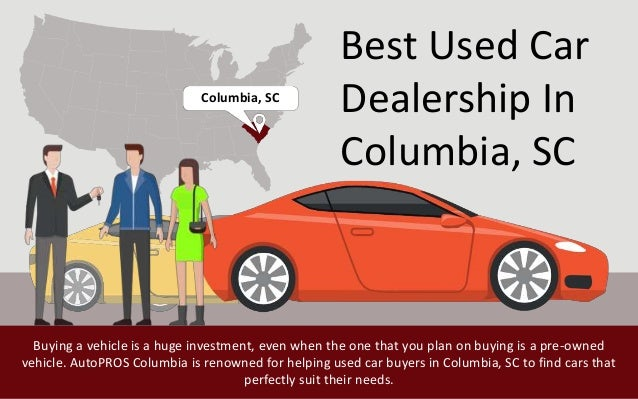 Used Car Dealerships In Columbia Sc >> Finding Reputable Used Car Dealerships In Columbia Sc