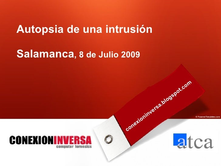 Name of presentation Autopsia de una intrusión Company name Salamanca, 8 de Julio 2009                                    ...