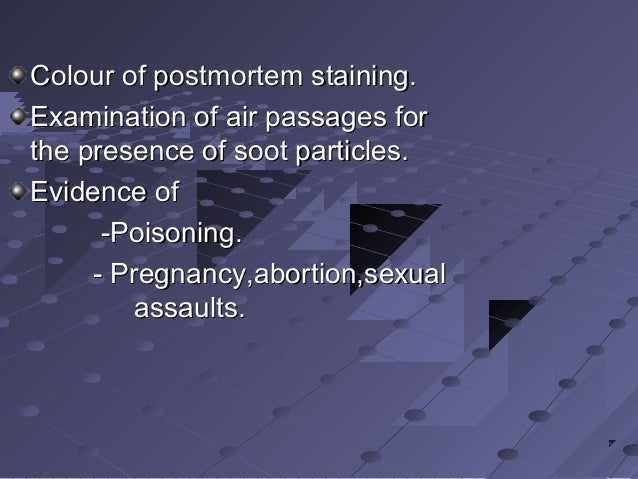 Colour of postmortem staining.Colour of postmortem staining. Examination of air passages forExamination of air passages fo...