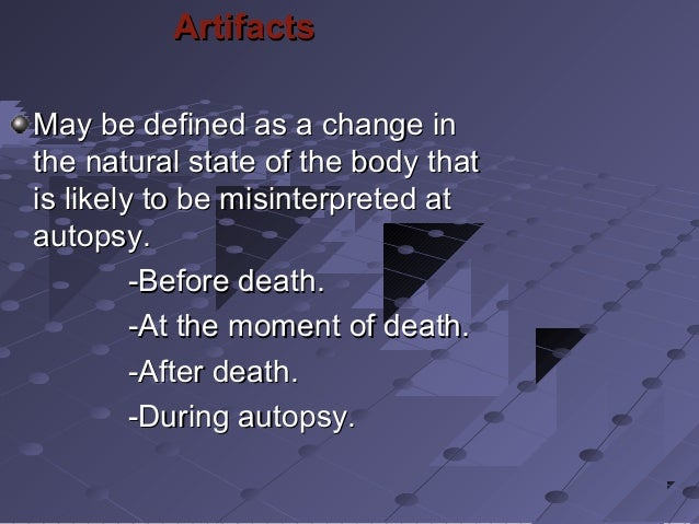 ArtifactsArtifacts May be defined as a change inMay be defined as a change in the natural state of the body thatthe natura...