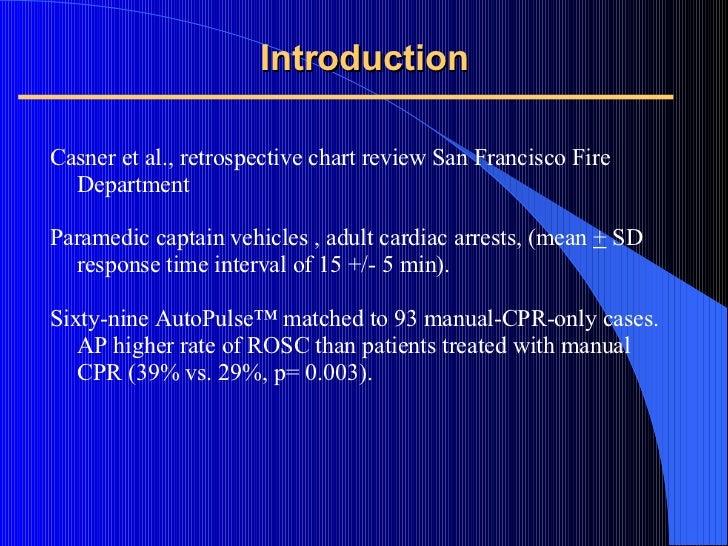<ul><li>Casner et al.,  retrospective chart review San Francisco Fire Department </li></ul><ul><li>Paramedic captain vehic...