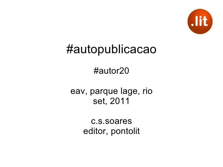 #autopublicacao #autor20 eav, parque lage, rio set, 2011 c.s.soares editor, pontolit