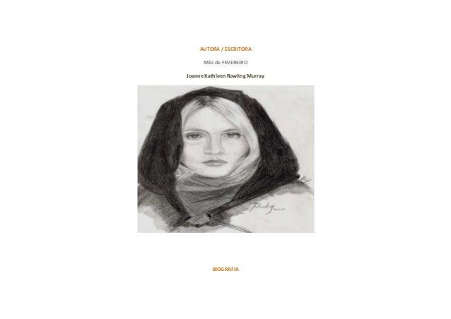 AUTORA / ESCRITORA Mês de FEVEREIRO Joanne Kathleen Rowling Murray  BIOGRAFIA