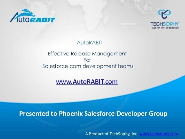 Effective Release Management For Salesforce.com development teams AutoRABIT A Product of TechSophy, Inc. www.techsophy.com...