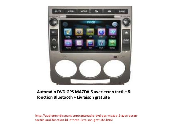 autoradio dvd gps mazda 5 avec ecran tactile. Black Bedroom Furniture Sets. Home Design Ideas