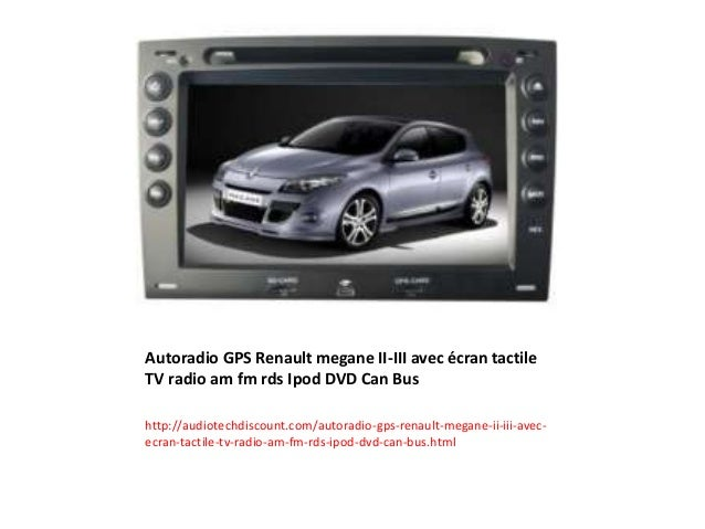 autoradio gps renault megane ii iii avec cran tactile. Black Bedroom Furniture Sets. Home Design Ideas