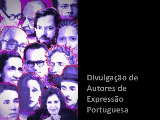 Divulgação de  Autores de  Expressão  Portuguesa