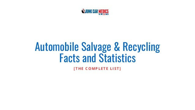 Automobile Salvage & Recycling Facts and Statistics [THE COMPLETE LIST]