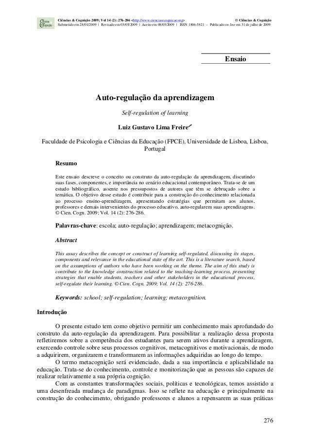 276 Auto-regulação da aprendizagem Self-regulation of learning Luiz Gustavo Lima Freire Faculdade de Psicologia e Ciências...