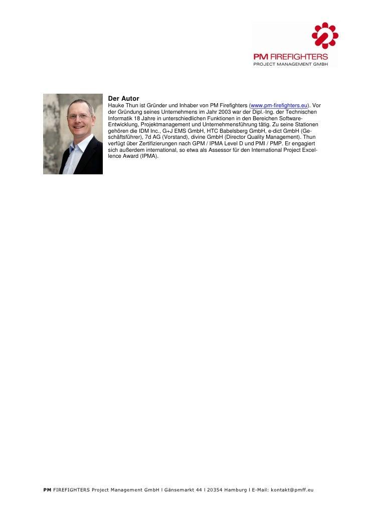 Der Autor                        Hauke Thun ist Gründer und Inhaber von PM Firefighters (www.pm-firefighters.eu). Vor     ...