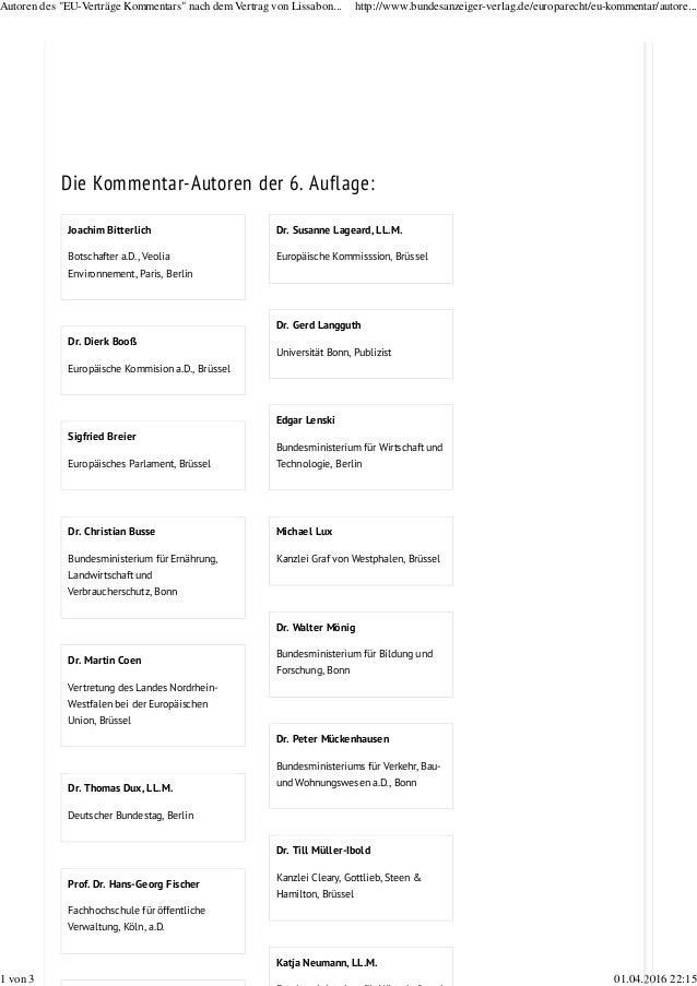 Joachim Bitterlich Botschafter a.D., Veolia Environnement, Paris, Berlin Dr. Dierk Booß Europäische Kommision a.D., Brüsse...