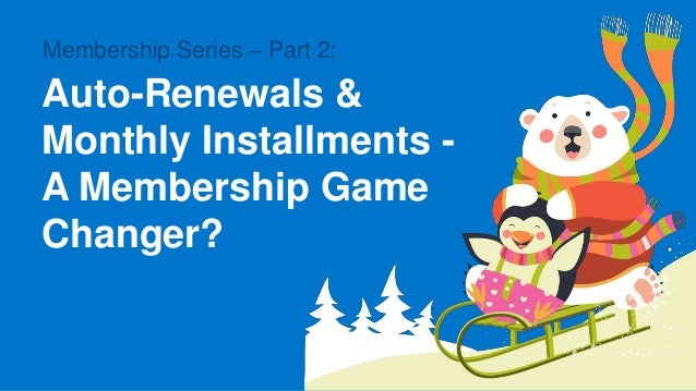 Membership Series – Part 2: Auto-Renewals & Monthly
