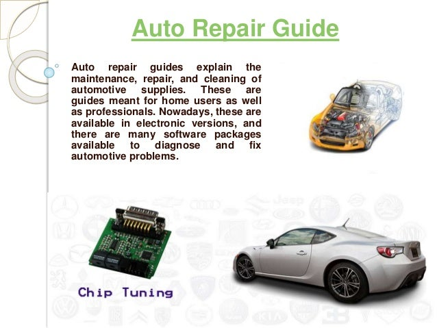 Auto Repair Guide Auto repair guides explain the maintenance, repair, and cleaning of automotive supplies. These are guide...