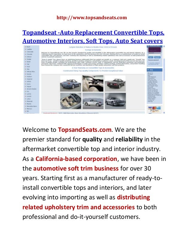 http://www.topsandseats.com  Topandseat -Auto Replacement Convertible Tops, Automotive Interiors, Soft Tops, Auto Seat cov...