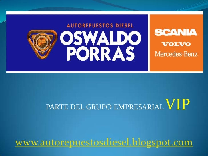 PARTE DEL GRUPO EMPRESARIAL VIP<br />www.autorepuestosdiesel.blogspot.com<br />