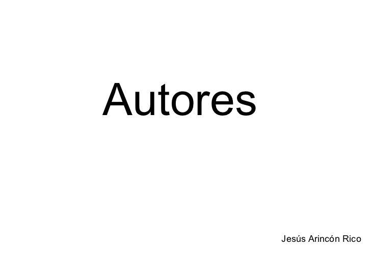 Autores          Jesús Arincón Rico