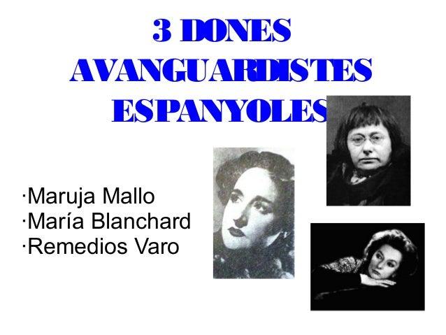 3 DONESAVANGUARDISTESESPANYOLES·Maruja Mallo·María Blanchard·Remedios Varo