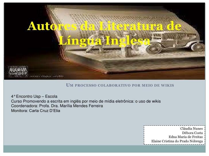 Autores da Literatura de            Língua Inglesa                             UM PROCESSO COLABORATIVO POR MEIO DE WIKIS4...