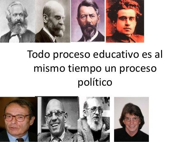 Todo proceso educativo es al mismo tiempo un proceso político