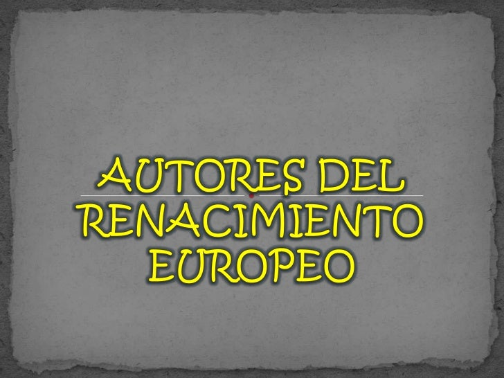 AUTORES DEL RENACIMIENTO EUROPEO<br />