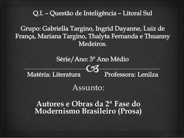 Assunto: Autores e Obras da 2ª Fase do Modernismo Brasileiro (Prosa)