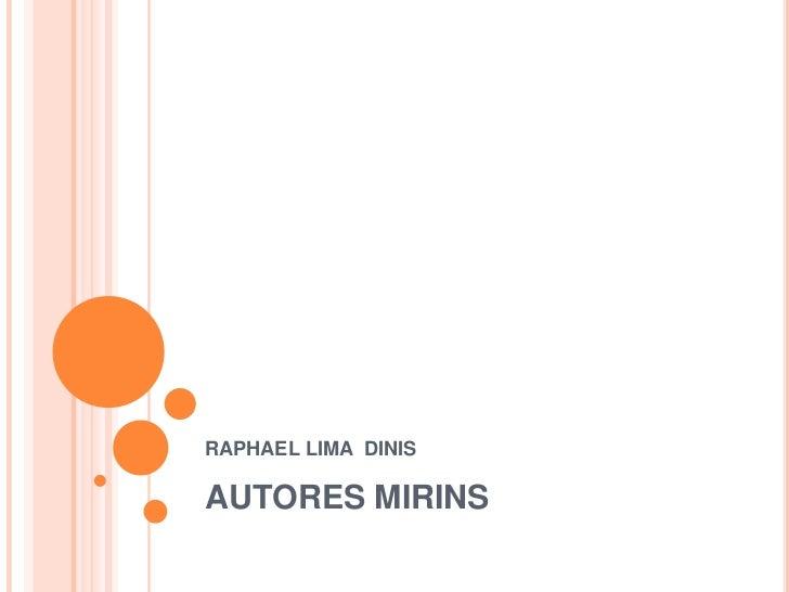 AUTORES MIRINS<br />RAPHAEL LIMA  DINIS <br />