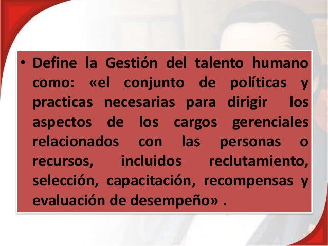 Gestión de Talento Humano: Definición  hecha por algunos autores Slide 3