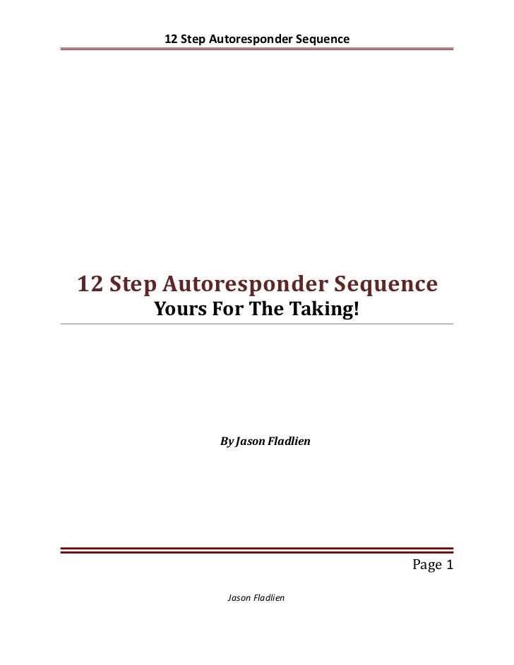 12 Step Autoresponder Sequence     12 Step Autoresponder Sequence       Yours For The Taking!                     By Jason...