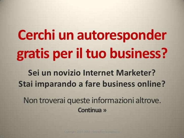 Cerchi un autoresponder gratis per il tuo business?<br />Sei un novizio Internet Marketer?Stai imparando a fare business o...