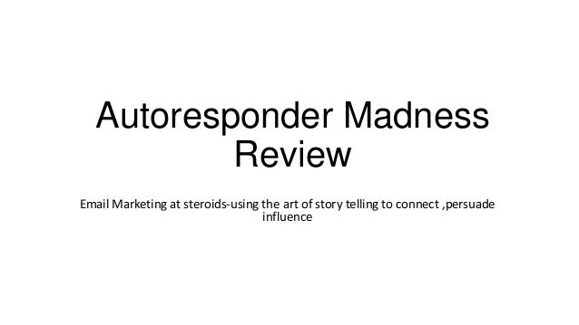 Autoresponder Madness           ReviewEmail Marketing at steroids-using the art of story telling to connect ,persuade     ...