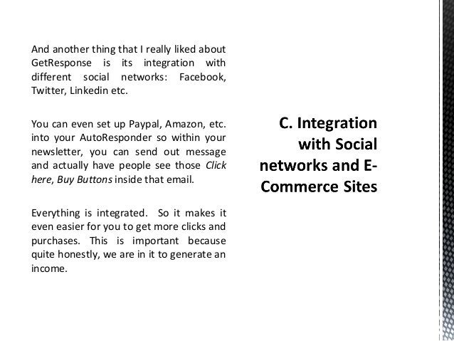 And another thing that I really liked about GetResponse is its integration with different social networks: Facebook, Twitt...