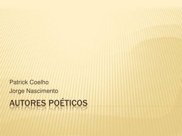Patrick CoelhoJorge NascimentoAUTORES POÉTICOS