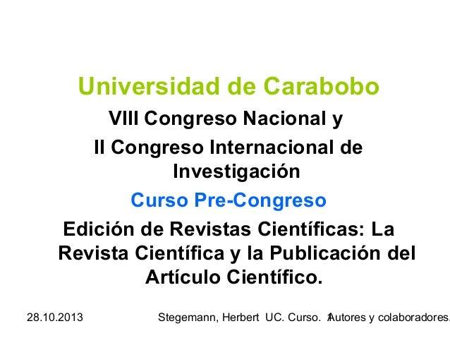 Universidad de Carabobo VIII Congreso Nacional y II Congreso Internacional de Investigación Curso Pre-Congreso Edición de ...