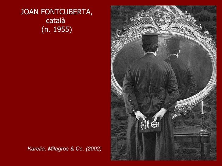 JOAN FONTCUBERTA, català  (n. 1955) Karelia, Milagros & Co. (2002)