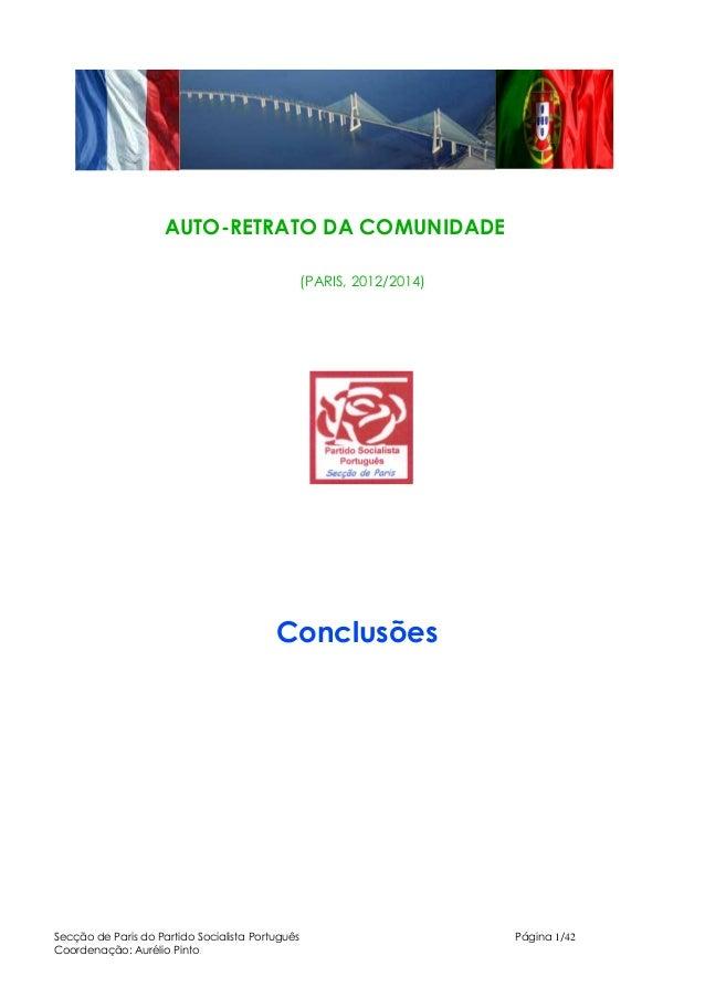 AUTO-RETRATO DA COMUNIDADE  (PARIS, 2012/2014)  Conclusões  Secção de Paris do Partido Socialista Português Página 1/42  C...