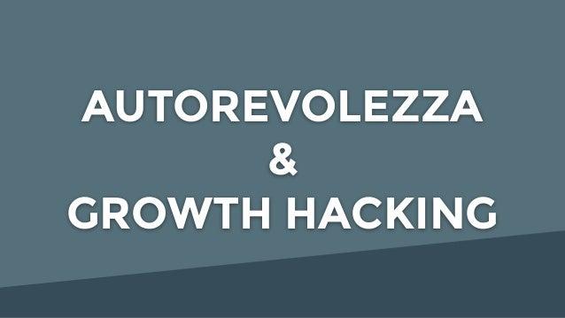 AUTOREVOLEZZA & GROWTH HACKING