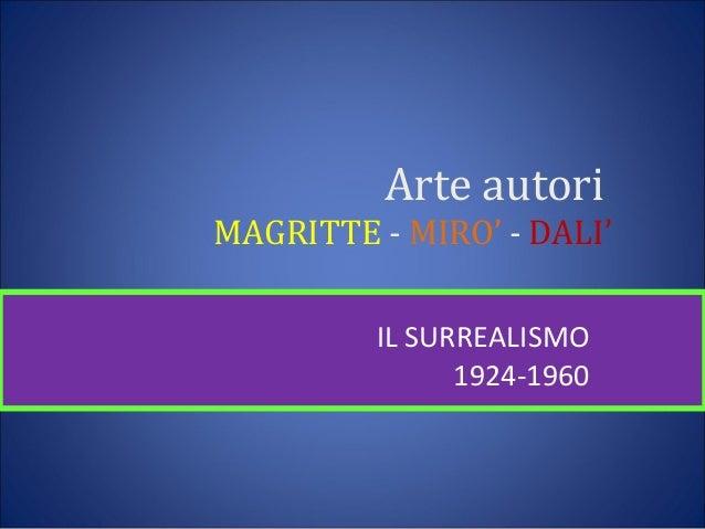 Arte autori MAGRITTE - MIRO' - DALI' IL SURREALISMO 1924-1960