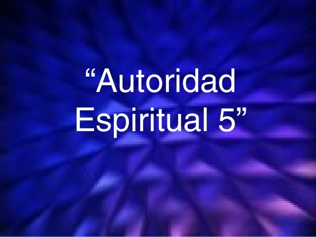 "1 ""Autoridad Espiritual 5"""