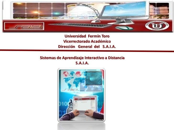 Universidad Fermín Toro             Vicerrectorado Académico          Dirección General del S.A.I.A.Sistemas de Aprendizaj...
